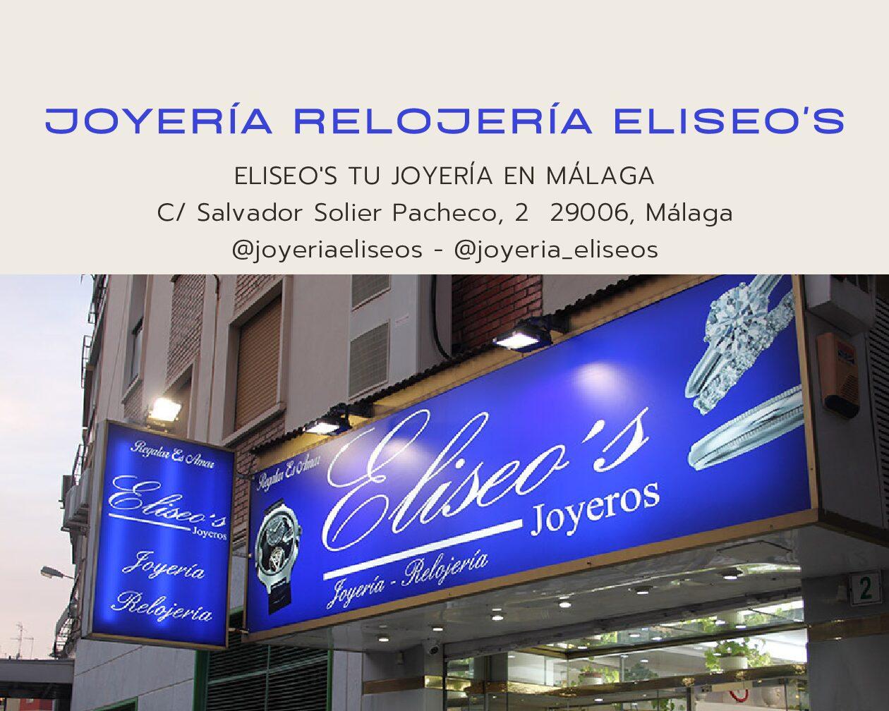 Eliseo's tu Joyería en Málaga desde 1983