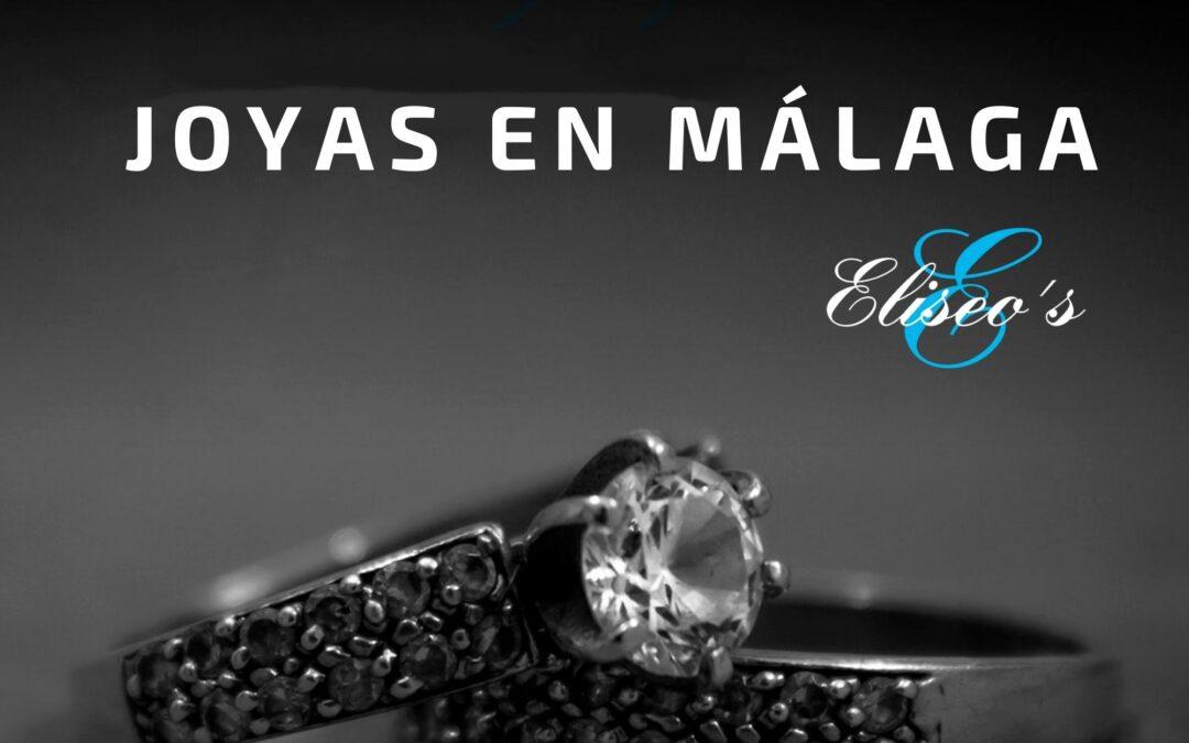 Descubre tus Joyas en Málaga con Joyería Eliseo´s